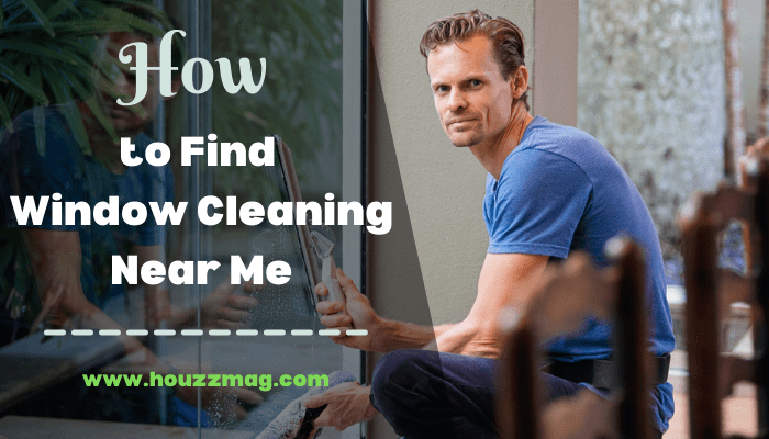 How to Find Window Cleaning Near Me
